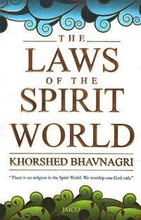 Laws of the Spirit World Khorshed Bhavnagri